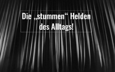 """Die """"stummen"""" Helden des Alltags!"""