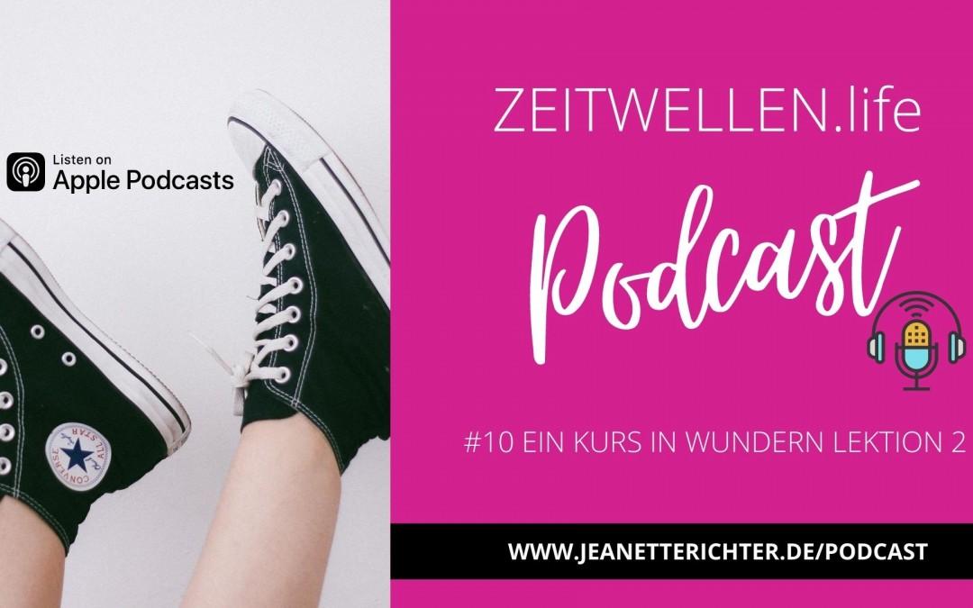 #10 Podcast: Ein Kurs in Wundern Lektion 2